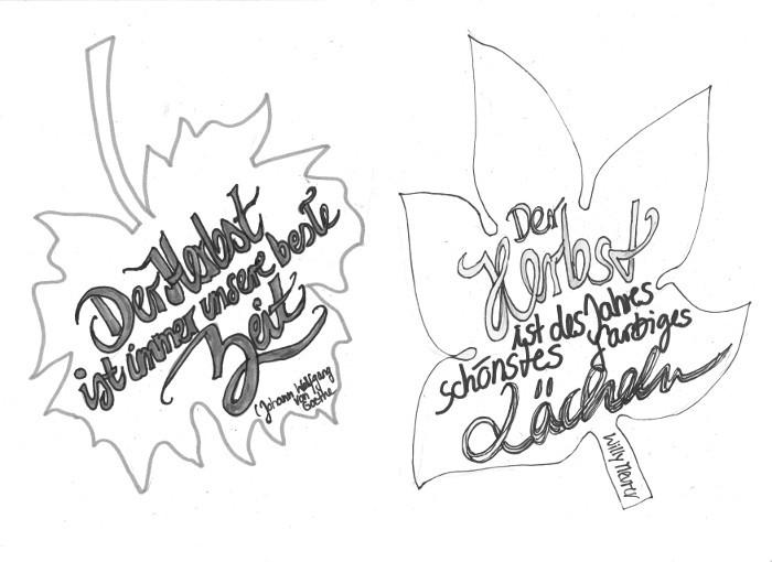 """Herbstzitate, Handlettering Vorlage zum Ausdrucken: """"Der Herbst ist immer unsere beste Zeit.""""(Johann Wolfgang von Goethe) und """"Der Herbst ist des Jahres schönstes farbiges Lächeln.""""(Willy Meurer) Blattform, Schablone Herbstblatt."""
