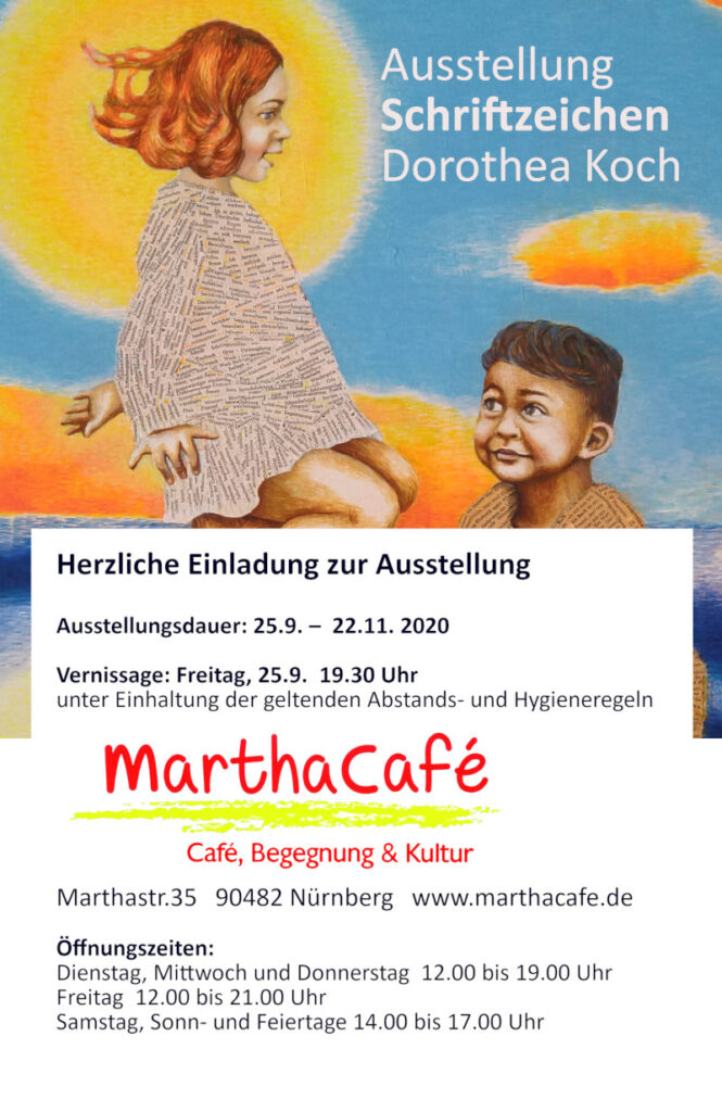 Herzliche Einladung zur Ausstellung Schriftzeichen im Martha Cafe